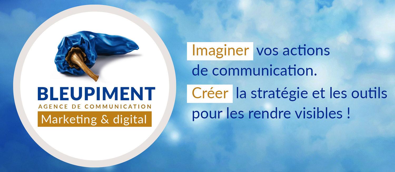 Bleupiment : Imaginer vos actions de communication, créer la stratégie et les outils pour les rendre visibles !